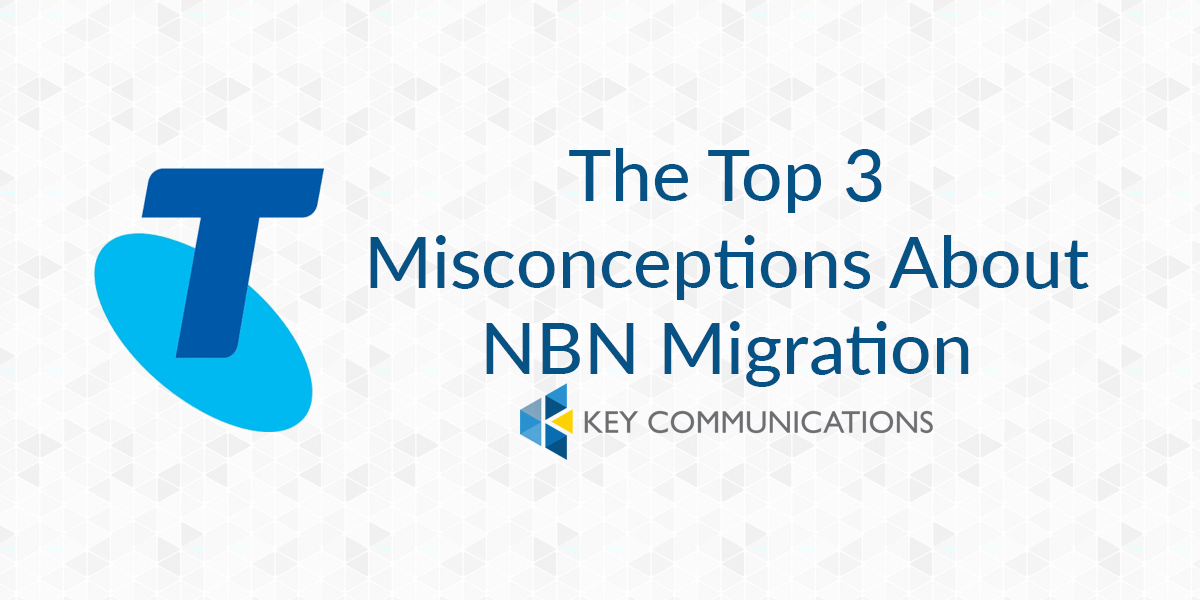 The Top 3 Misconceptions About NBN Migration